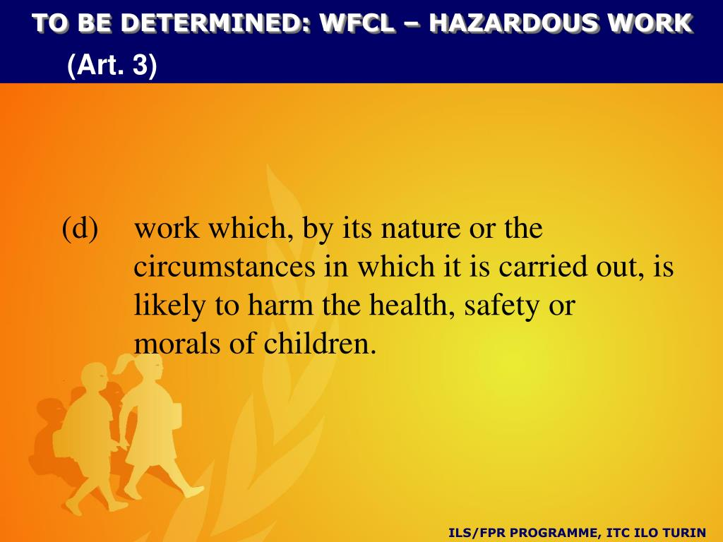 TO BE DETERMINED: WFCL – HAZARDOUS WORK