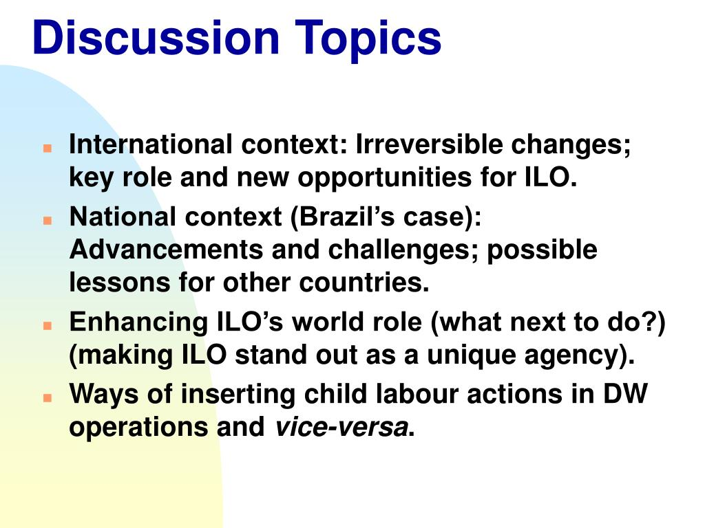 International context: Irreversible changes; key role and new opportunities for ILO.