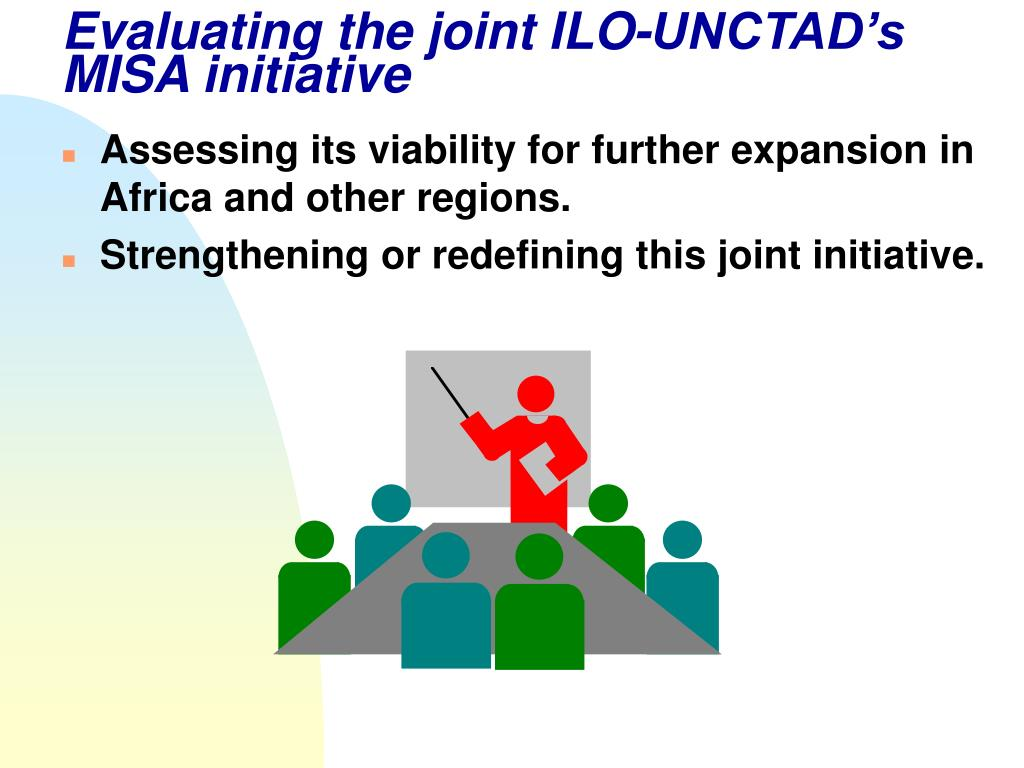 Evaluating the joint ILO-UNCTAD's MISA initiative