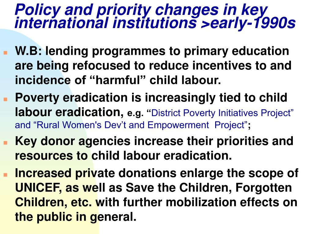 Policy and priority changes in key international institutions >early-1990s