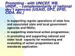 promoting with unicef wb undp complementarity of national dev t agencies usaid gpz dfid cida etc