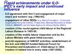 r apid achievements under ilo ipec s early impact and continued influence