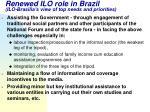 renewed ilo role in brazil ilo brasilia s view of top needs and priorities