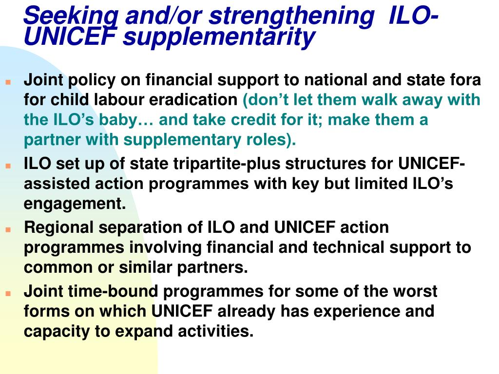 Seeking and/or strengthening  ILO-UNICEF supplementarity