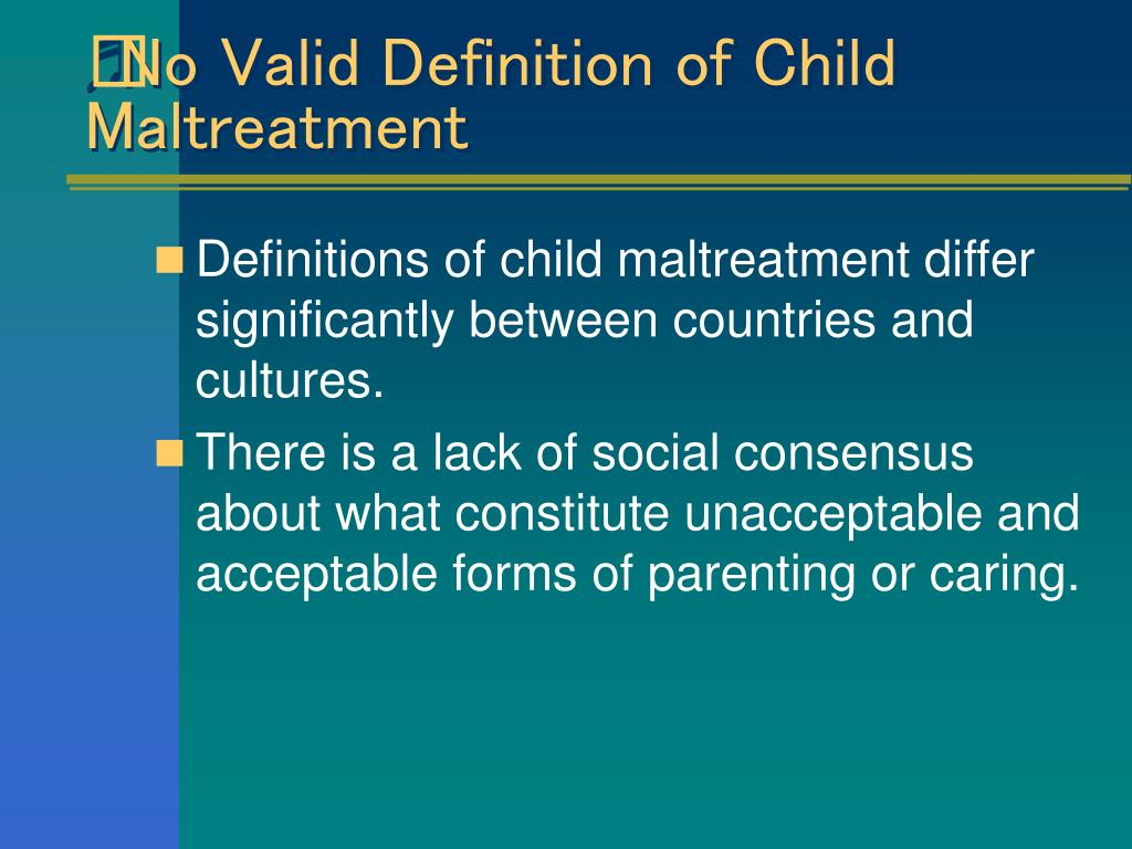 No Valid Definition of Child Maltreatment