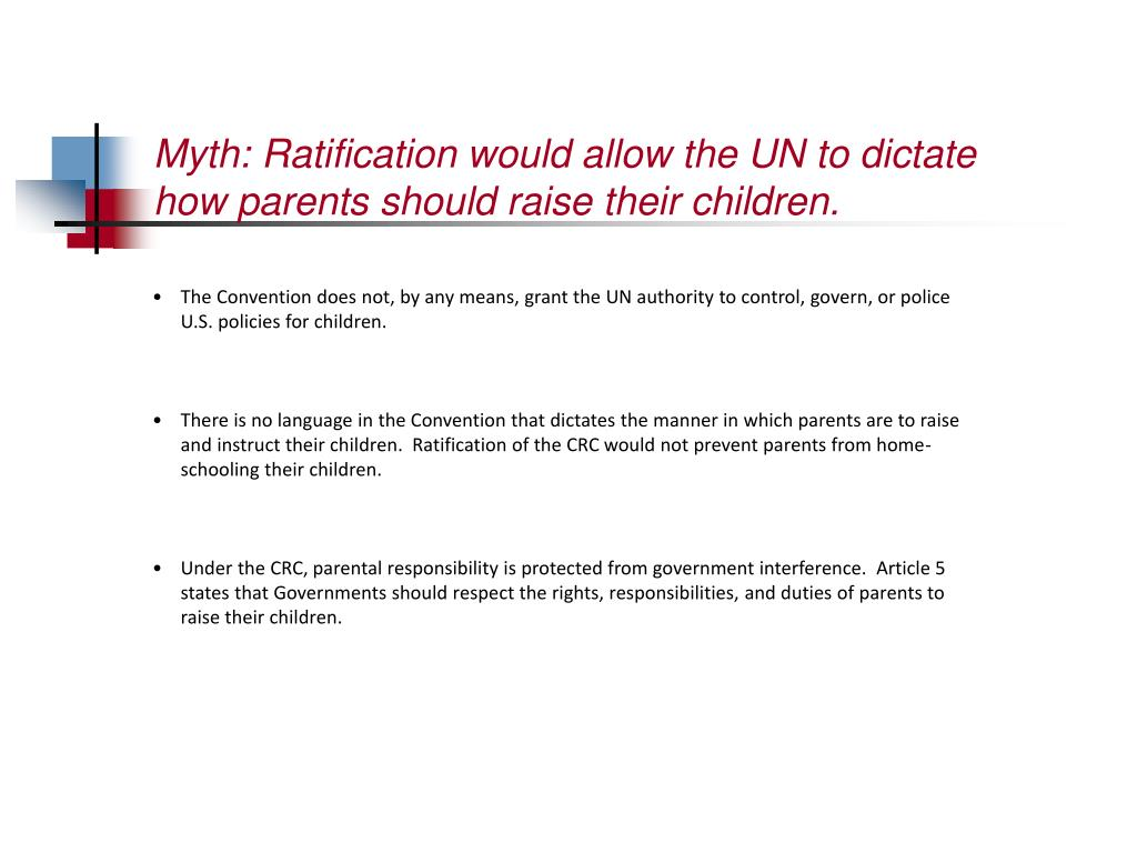 Myth: Ratification would allow the UN to dictate how parents should raise their children.
