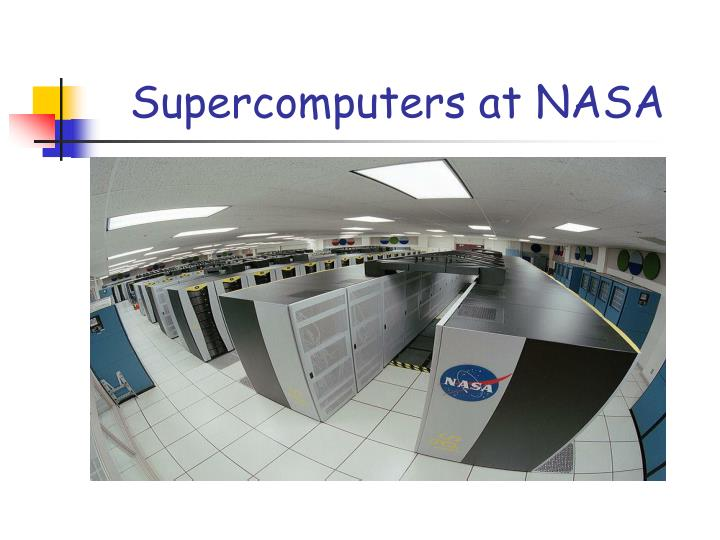 Supercomputers at NASA