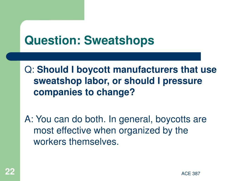 Question: Sweatshops