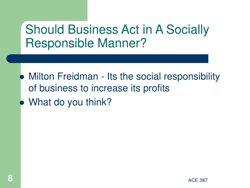 Should Business Act in A Socially Responsible Manner?