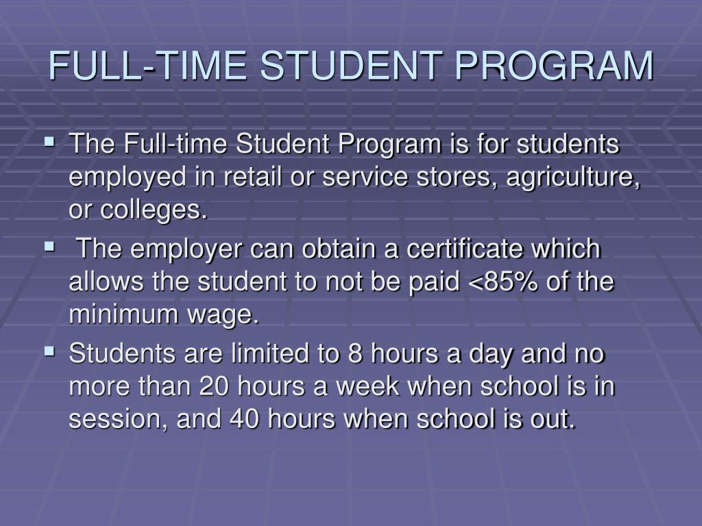 FULL-TIME STUDENT PROGRAM