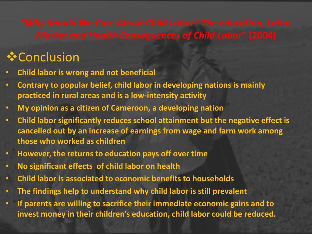 """Why Should We Care About Child Labor? The education, Labor Market and Health Consequences of Child Labor"