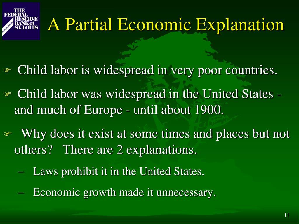 A Partial Economic Explanation