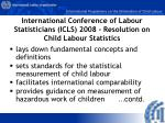 international conference of labour statisticians icls 2008 resolution on child labour statistics