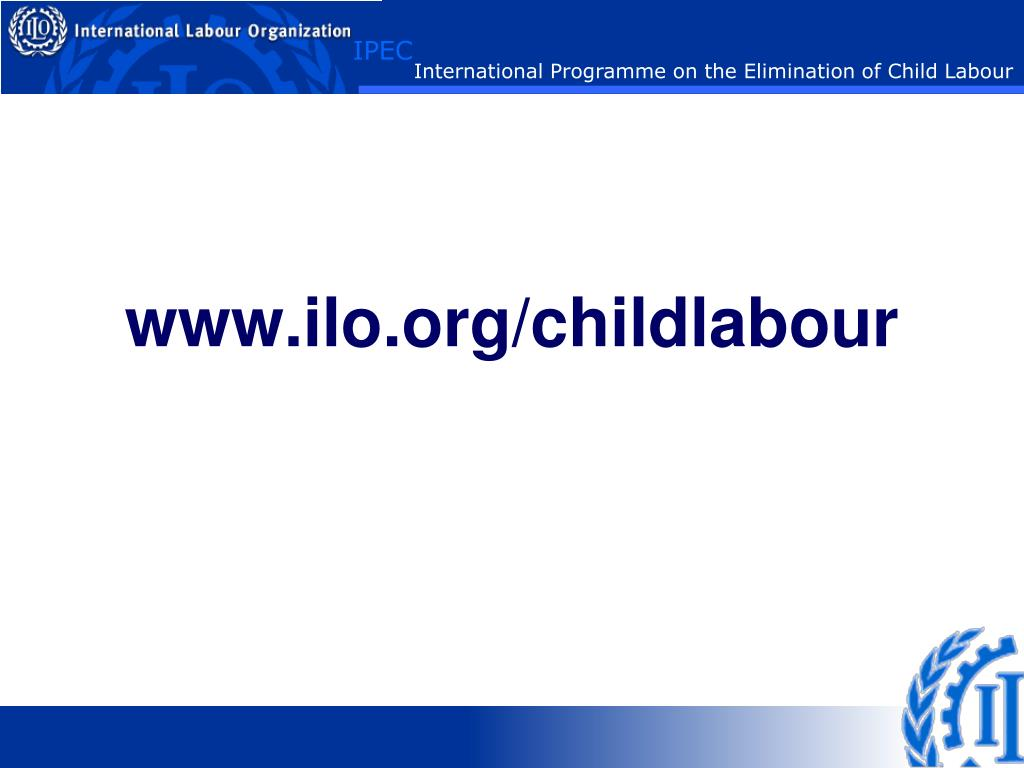 www.ilo.org/childlabour