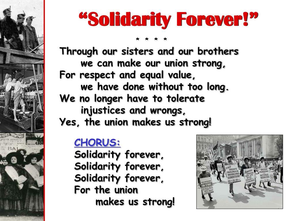 """Solidarity Forever!"""