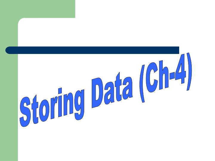 Storing Data (Ch-4)