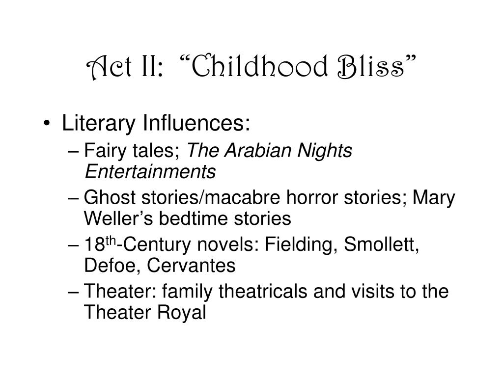 "Act II:  ""Childhood Bliss"""