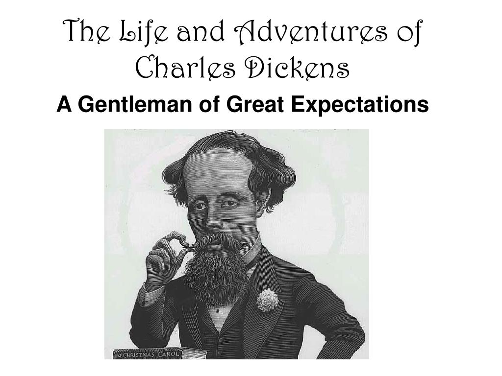 The Life and Adventures of Charles Dickens