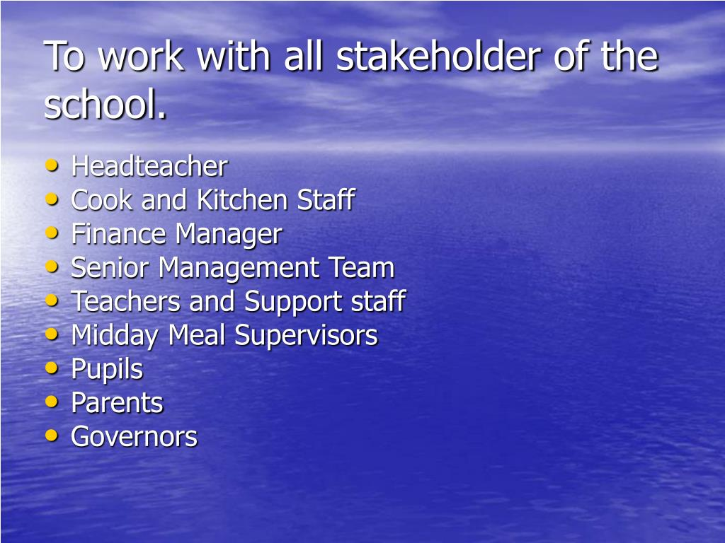 To work with all stakeholder of the school.