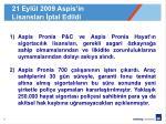 21 eyl l 2009 aspis in lisanslar ptal edildi