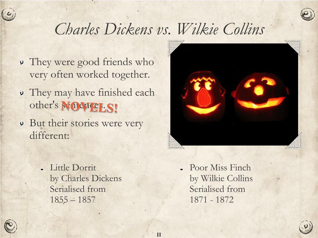 Charles Dickens vs. Wilkie Collins