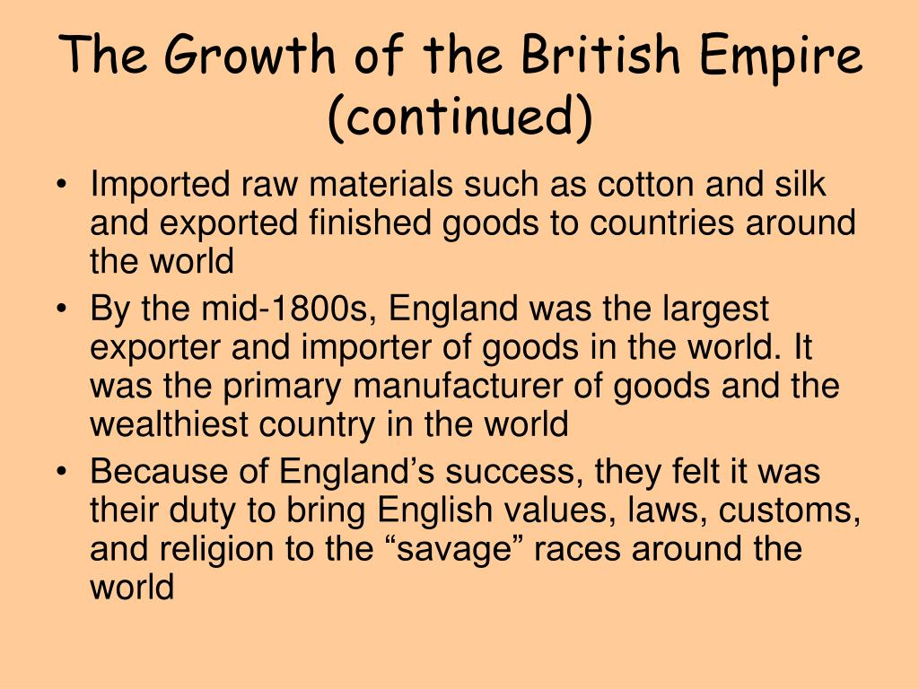 The Growth of the British Empire (continued)