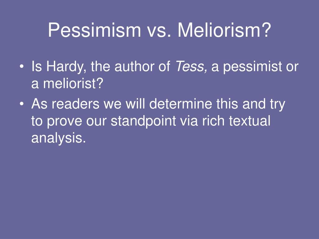 Pessimism vs. Meliorism?