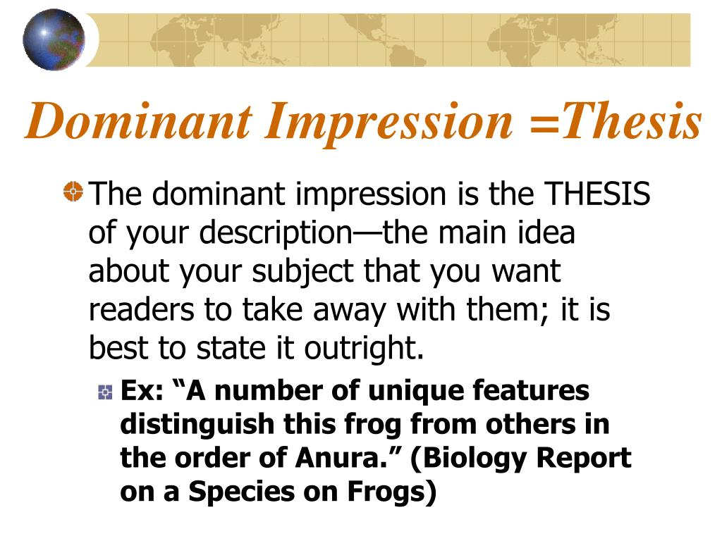 Dominant Impression =Thesis