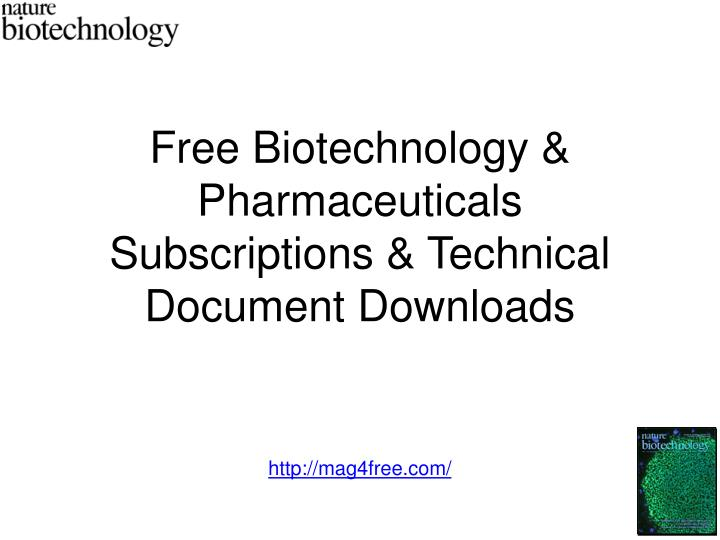 Free biotechnology pharmaceuticals subscriptions technical document downloads