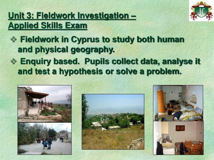 Unit 3: Fieldwork Investigation –