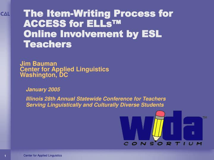 The item writing process for access for ells online involvement by esl teachers l.jpg
