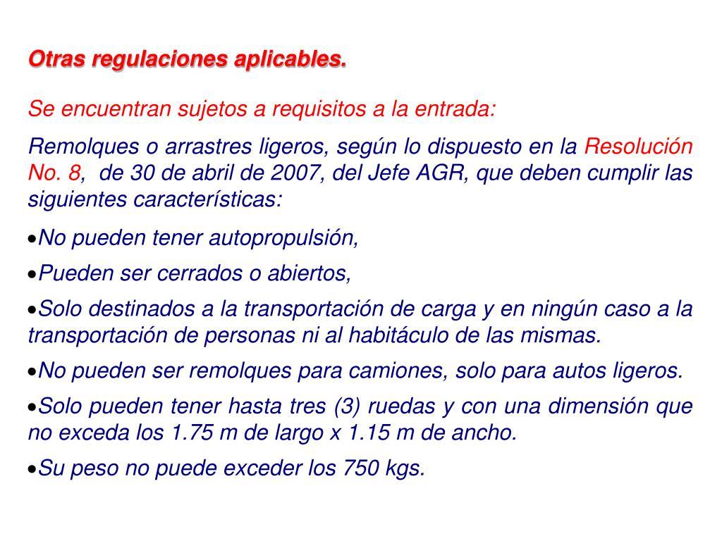 Otras regulaciones aplicables.