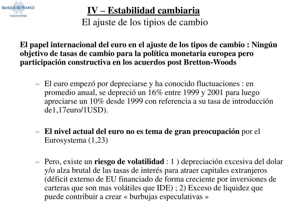 IV – Estabilidad cambiaria
