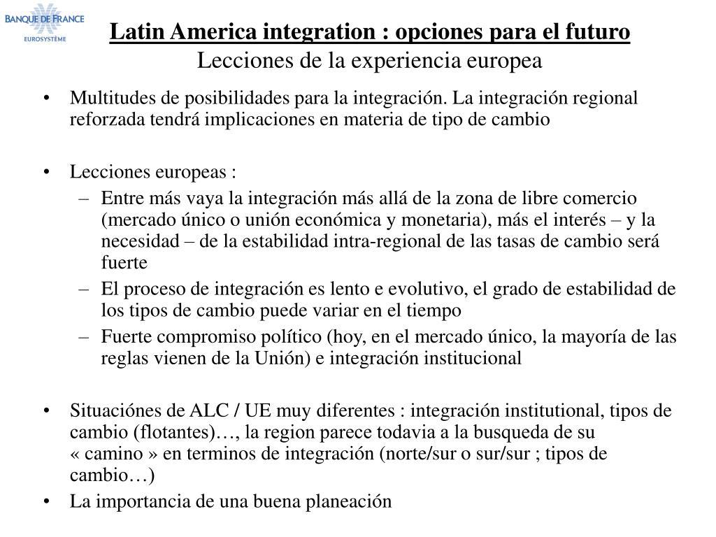 Latin America integration : opciones para el futuro