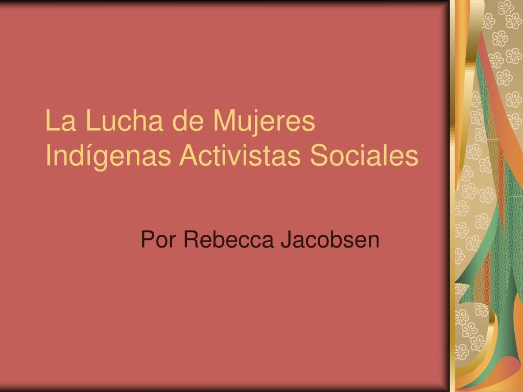 La Lucha de Mujeres Indígenas Activistas Sociales