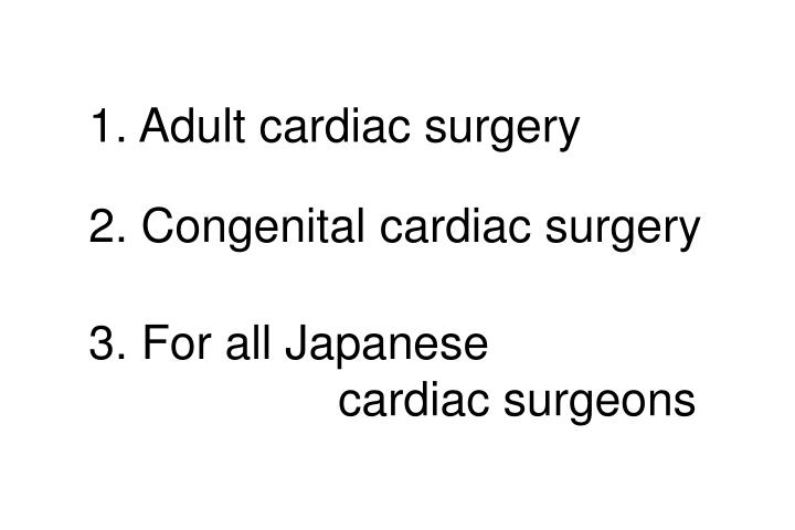 1. Adult cardiac surgery