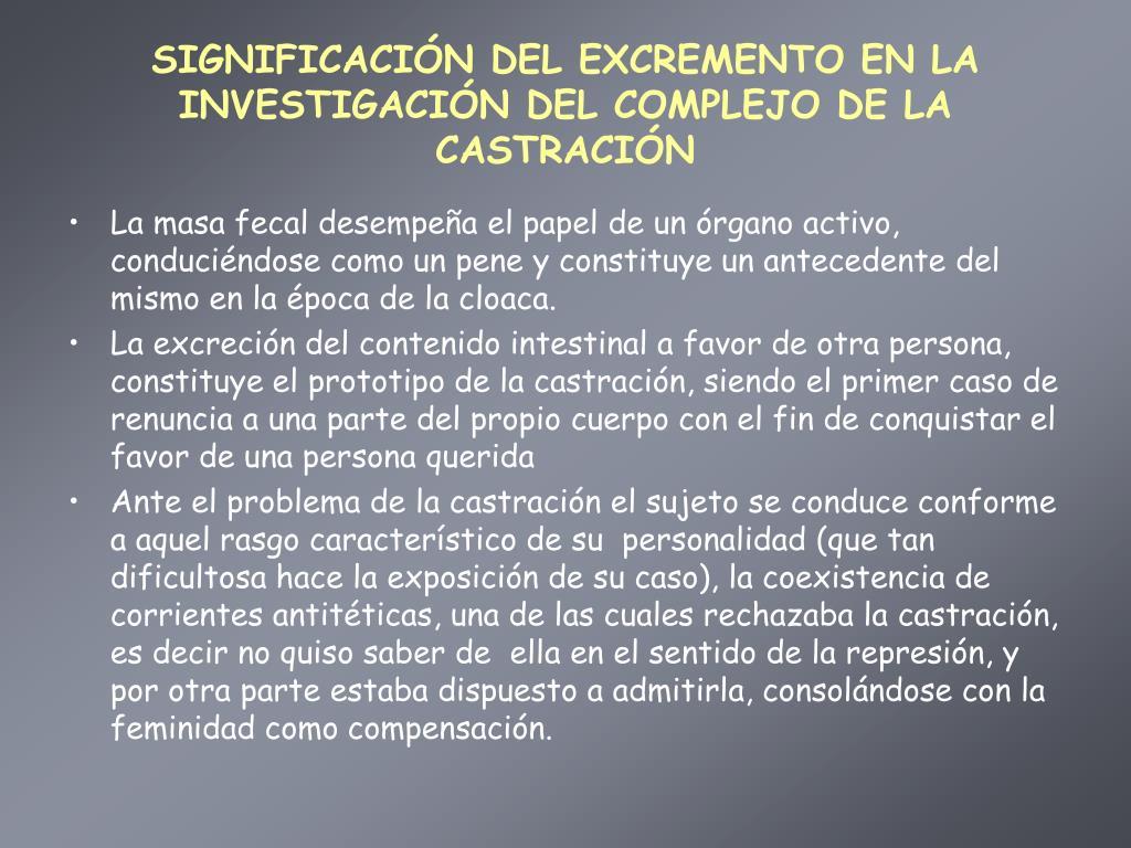 SIGNIFICACIÓN DEL EXCREMENTO EN LA INVESTIGACIÓN DEL COMPLEJO DE LA CASTRACIÓN