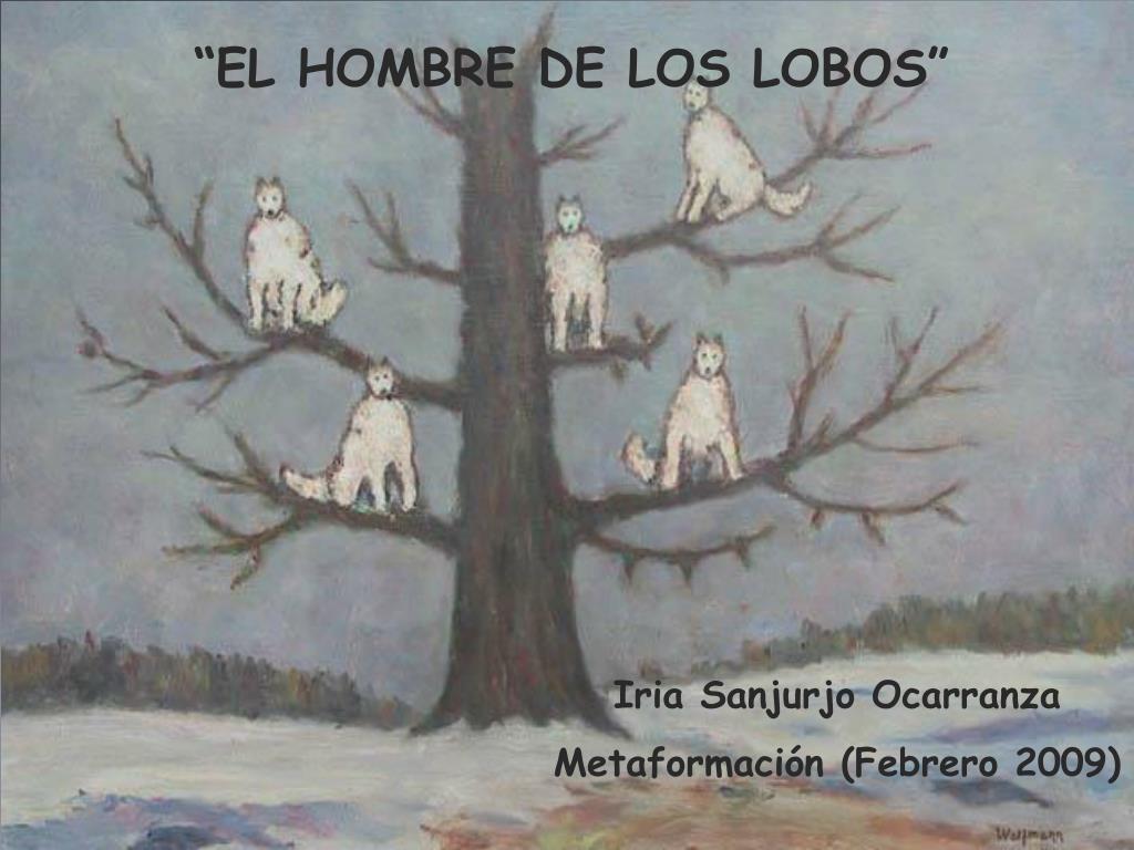 """""""EL HOMBRE DE LOS LOBOS"""""""