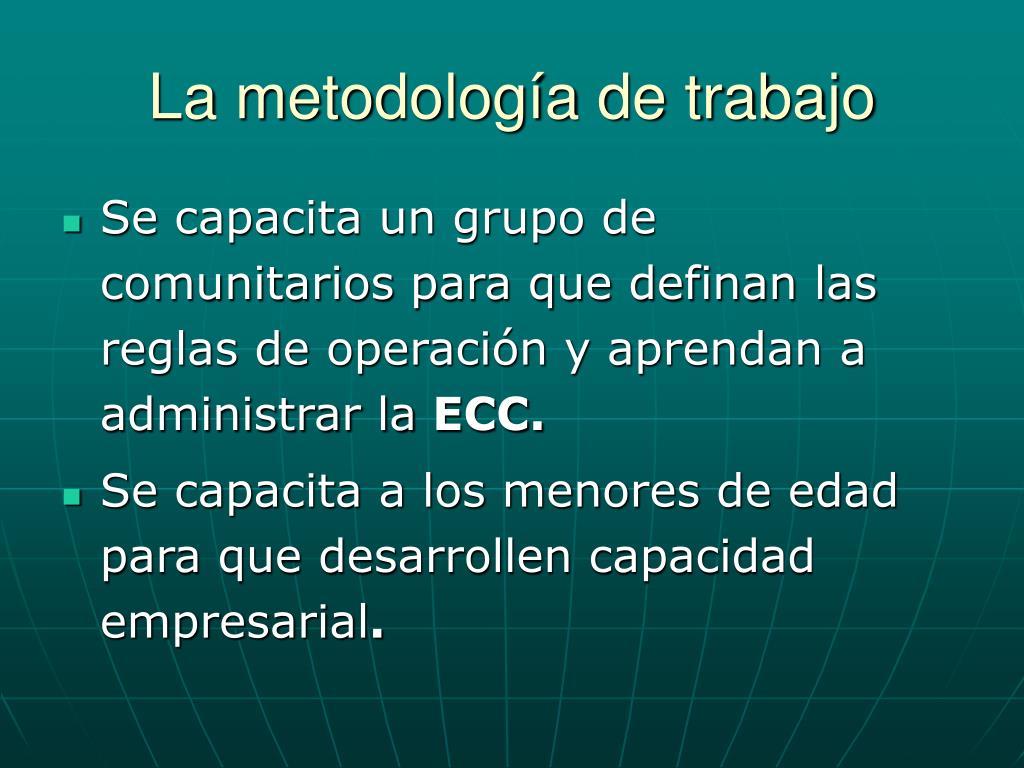 La metodología de trabajo