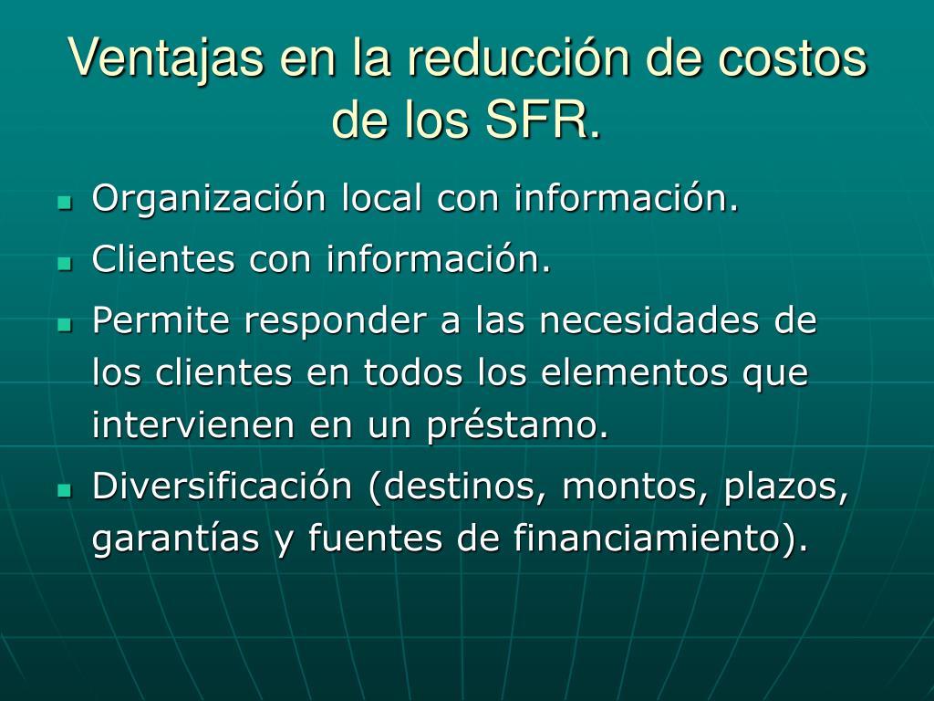 Ventajas en la reducción de costos de los SFR.