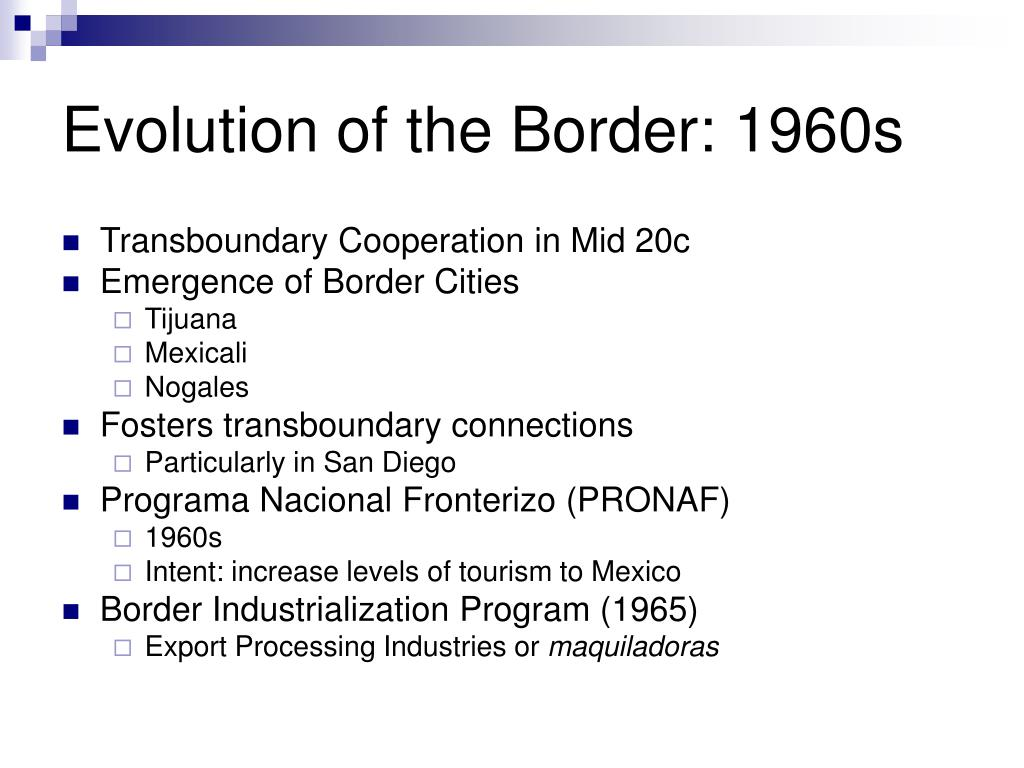 Evolution of the Border: 1960s