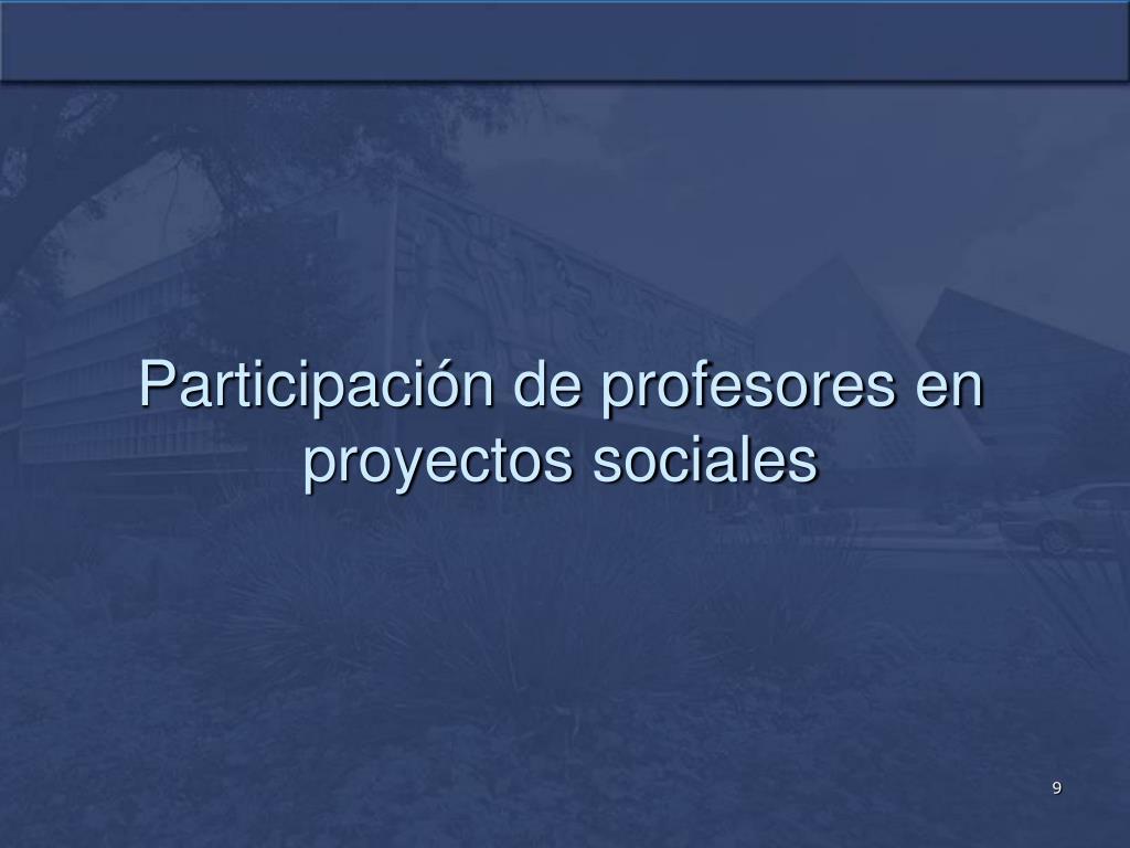 Participación de profesores en proyectos sociales