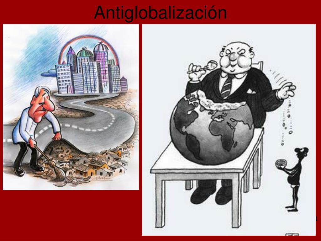 Si la globalización está asociada al capitalismo, la antiglobalización se asocia