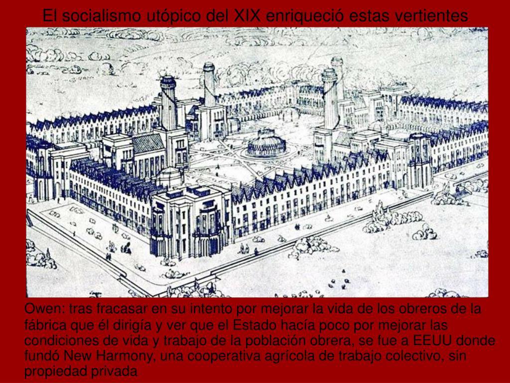 El socialismo utópico del XIX enriqueció estas vertientes