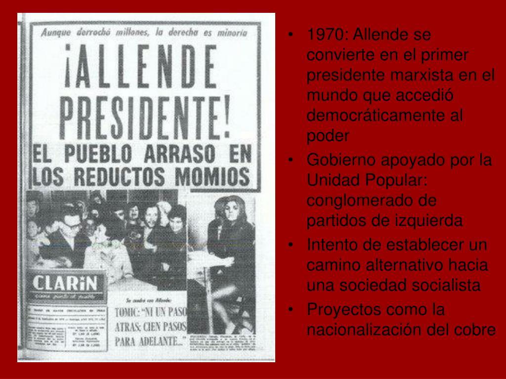 1970: Allende se convierte en el primer presidente marxista en el mundo que accedió democráticamente al poder
