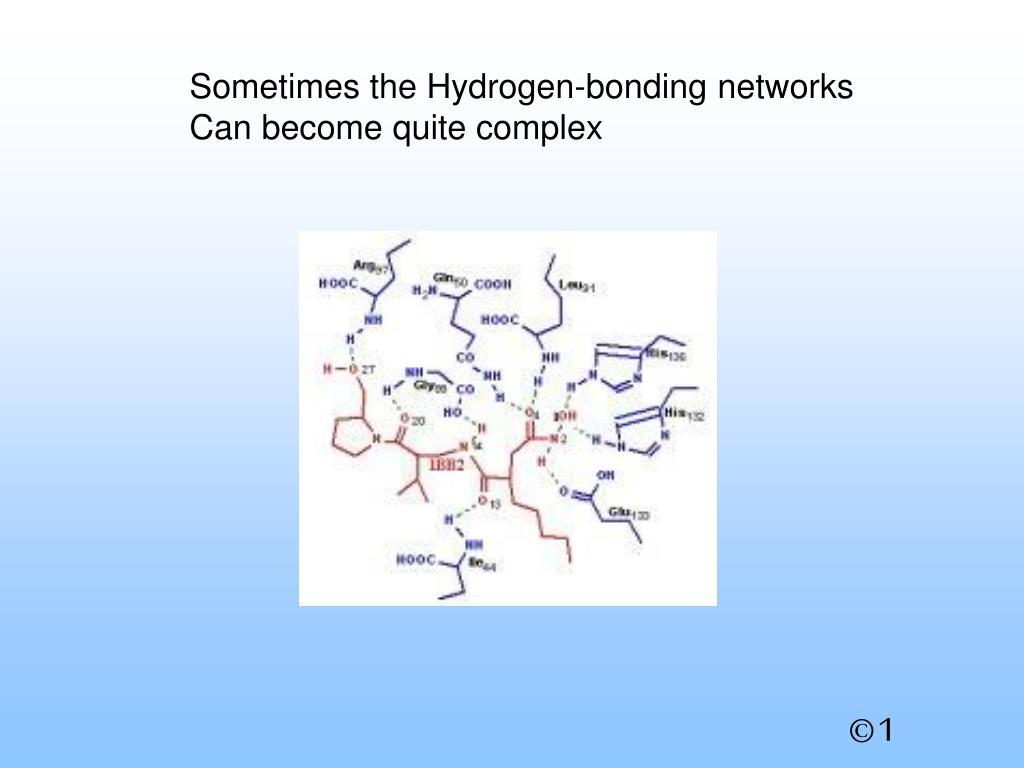 Sometimes the Hydrogen-bonding networks