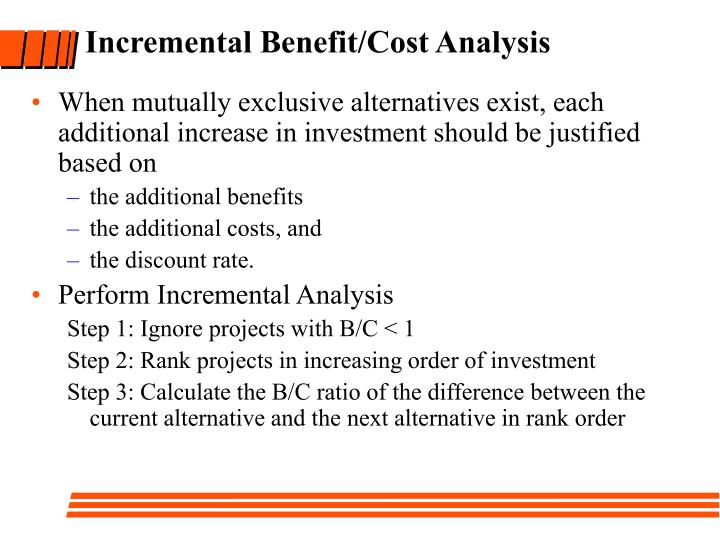 Incremental Benefit/Cost Analysis