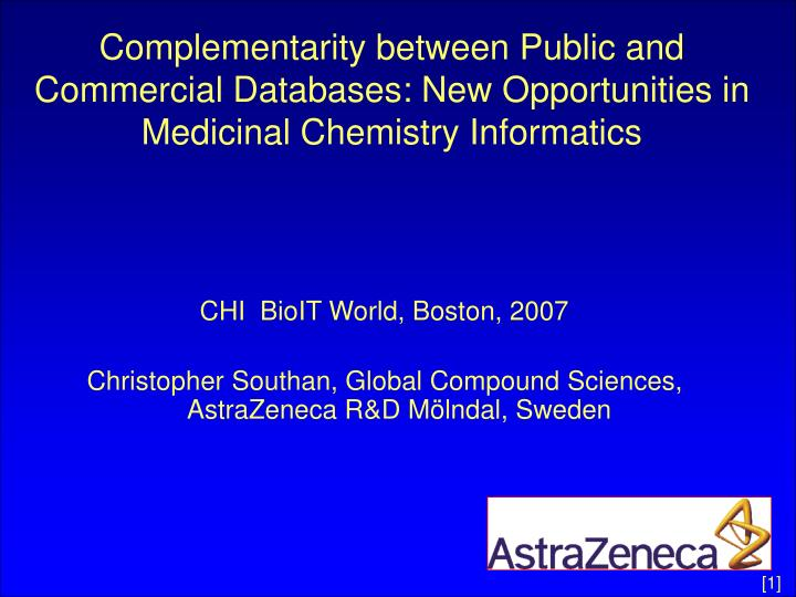 Complementarity between Public and Commercial Databases: New Opportunities in Medicinal Chemistry In...