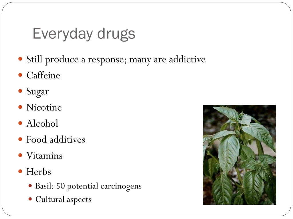 Everyday drugs