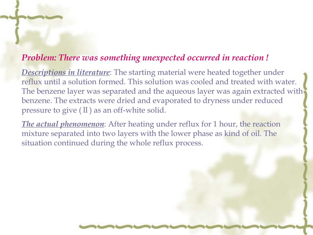 Problem: There was something unexpected occurred in reaction !